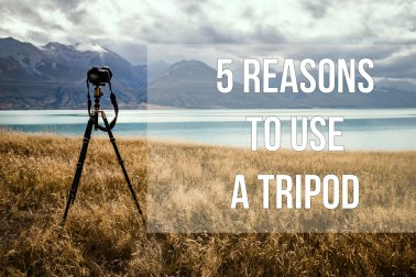 5 Reasons to use a tripod