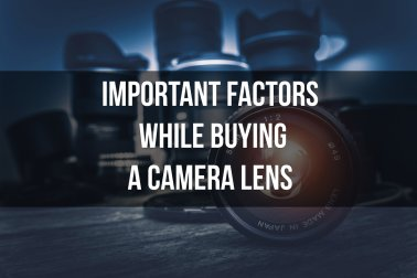 Important factors while buying a camera lens