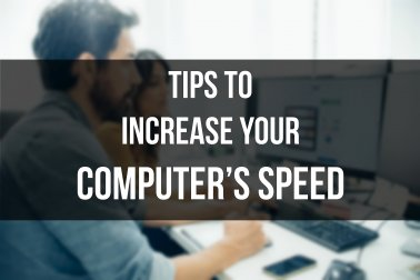 Tips to Increase your Computer's Speed